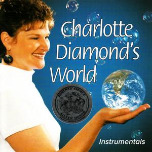 Charlotte Diamond's World (Instrumentals)