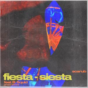 Fiesta - Siesta (feat. B. Squid)