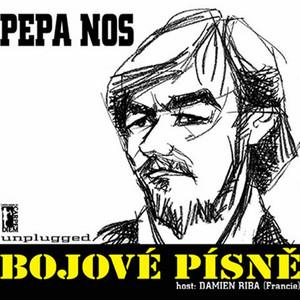 Pepa Nos - Bojové Písně