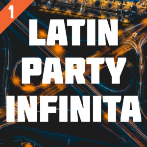 Latin Party Infinita Vol. 1