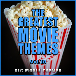 The Greatest Movie Themes Vol. 10 - Themes