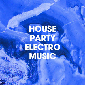 House Party Electro Music