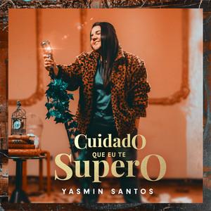 Cuidado Que Eu Te Supero by Yasmin Santos