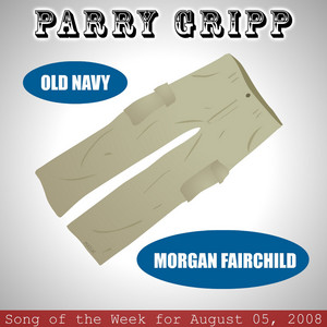 Old Navy: Parry Gripp Song of the Week for August 5, 2008