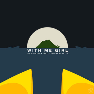 With Me Girl (feat. Vincent Berry II)