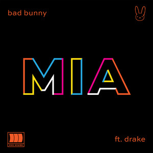 Bad Bunny feat. Drake - MIA