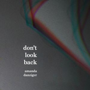 Amanda Danziger - Don't Look Back