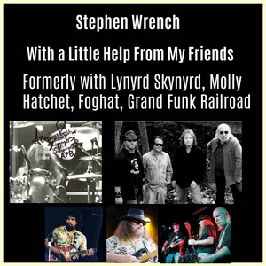 With a Little Help From My Friends formerly with Lynyrd Skynyrd, Molly Hatchet, Foghat, Grand Funk Railroad album