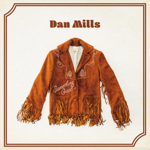 Something Good - Dan Mills