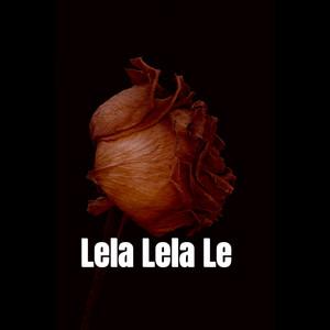 Lela Lela Le