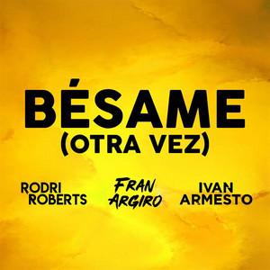 Bésame (Otra Vez)