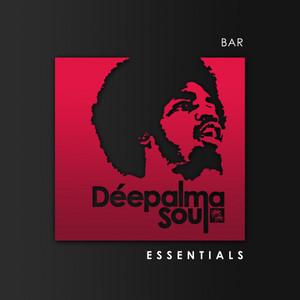 Déepalma Soul Presents: Bar Essentials (25 Deep Soulful House Gems)