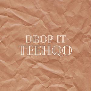 Drop It by Teehqo