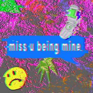 Miss U Being Mine