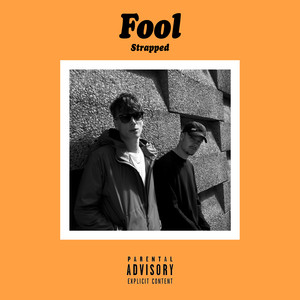 Fool - Strapped