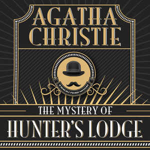 Hercule Poirot: The Mystery of Hunter's Lodge (Unabridged)