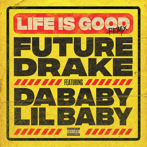 Life Is Good (feat. Drake, DaBaby & Lil Baby) [Remix] cover art