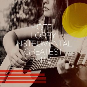 Hotel Lobby Instrumental Greatest Hits album
