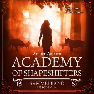 Academy of Shapeshifters - Sammelband 1 (Episode 1-4) Hörbuch kostenlos