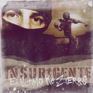 Insurgente - El Ultimo Ke Zierre