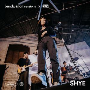 Shye on Bandwagon Sessions x EBX Live!