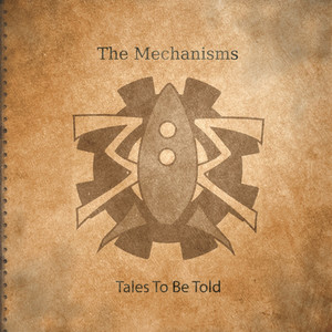 Tales To Be Told - The Mechanisms