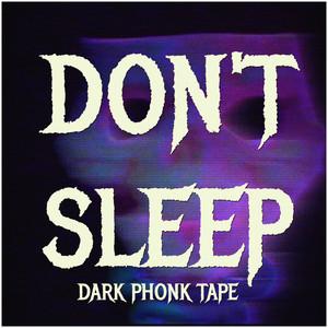 DON'T SLEEP : Dark Phonk Tape