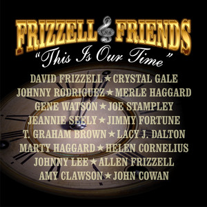 Frizzell & Friends This is Our Time album