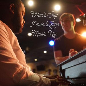 Won't Say I'm in Love (Mashup) [feat. Terrence Williams, Jamahl Rawls & Foti]