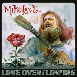 Love Overflowing - Mike Love