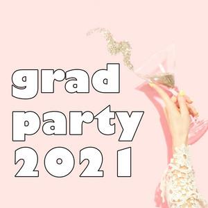 Grad Party 2021
