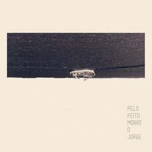 Pelo Peito Morre O Jorge album