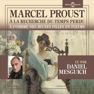 Marcel Proust : À la recherche du temps perdu - À l'ombre des jeunes filles en fleurs (Lu par Daniel Mesguich) Livre audio téléchargement gratuit