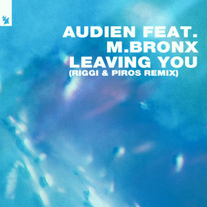 Leaving You (Riggi & Piros Remix) by Audien