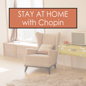 Stay at Home with Chopin