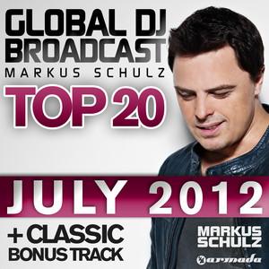 Global DJ Broadcast Top 20 - July 2012 (Including Classic Bonus Track) album