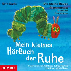 Die kleine Raupe Nimmersatt & weitere Geschichten. Mein kleines HörBuch der Ruhe (Frau Huber ermittelt. Der erste Fall) Audiobook