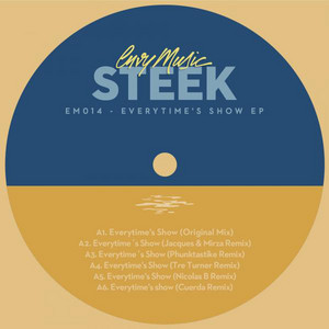 Everytime's Show - Jacques & Mirza Remix by Steek, Jacques & Mirza