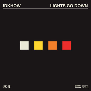 Lights Go Down by I DONT KNOW HOW BUT THEY FOUND ME