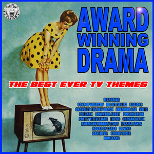 Award Winning Drama - The Best Ever TV Themes - Themes