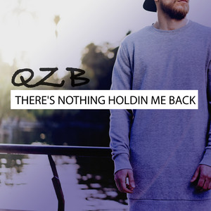 There's Nothing Holdin Me Back