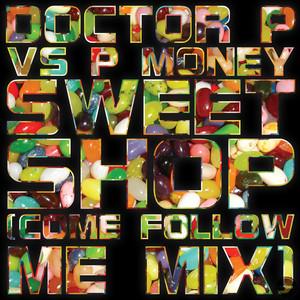Sweet Shop (Come Follow Me Mix)