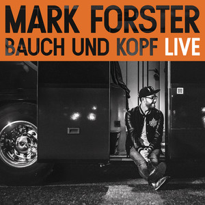 Bauch und Kopf  - Mark Forster