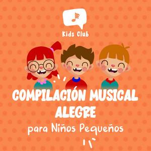Compilación Musical Alegre para Niños Pequeños