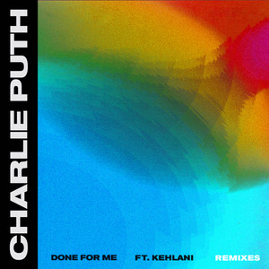 Charlie Puth feat. Kehlani - Done For Me