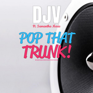 Pop That Trunk by DJV, Samantha Marie