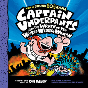 Captain Underpants and the Wrath of the Wicked Wedgie Woman - Captain Underpants 5 (Unabridged) Audiobook