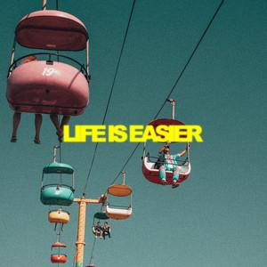 Life Is Easier