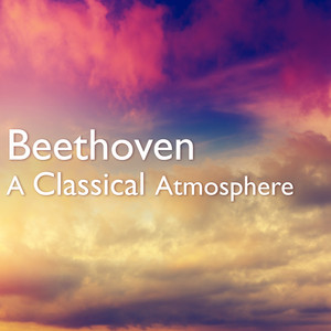 Beethoven: A Classical Atmosphere
