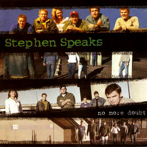 No More Doubt - Stephen Speaks